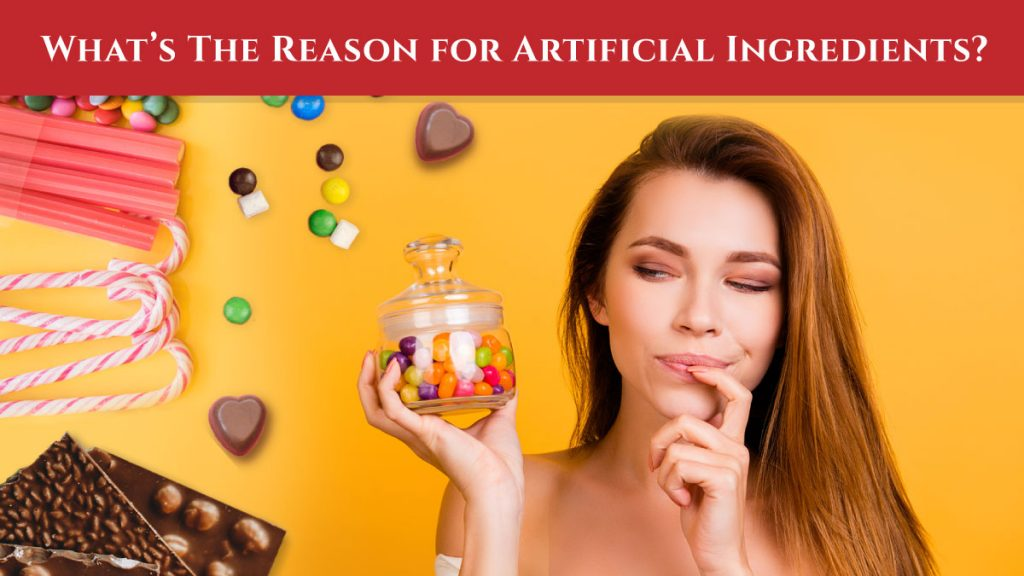 Why they use artificial ingredients